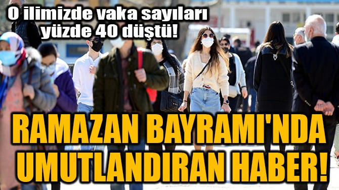 RAMAZAN BAYRAMI'NDA  UMUTLANDIRAN HABER!