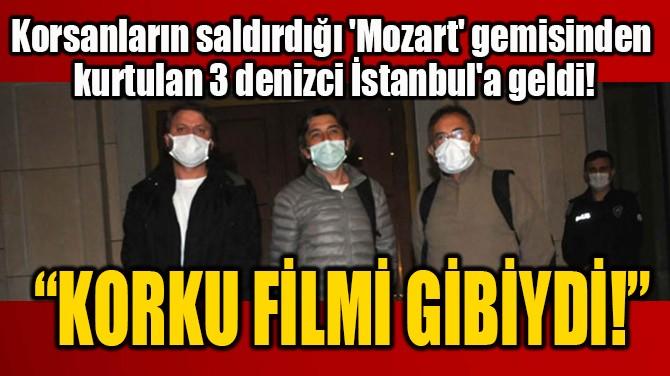 """KORKU FİLMİ GİBİYDİ!"""