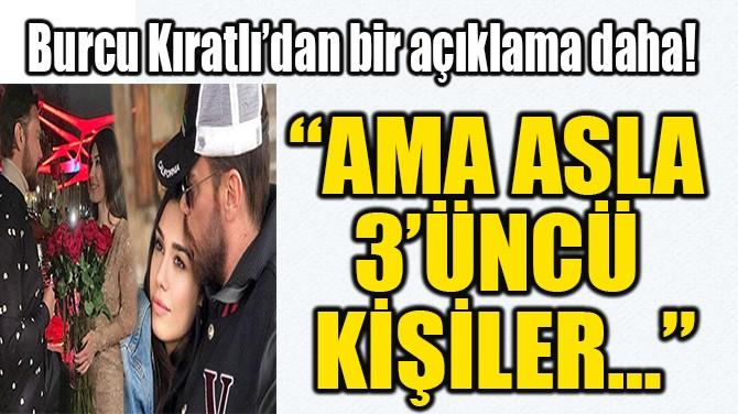 """""""AMA ASLA  3'ÜNCÜ  KİŞİLER…"""""""