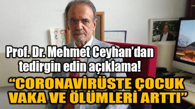 """""""CORONAVİRÜSTE ÇOCUK VAKA VE ÖLÜMLERİ ARTTI"""""""