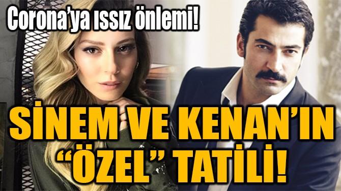 """SİNEM VE KENAN'IN """"ÖZEL"""" TATİLİ!"""