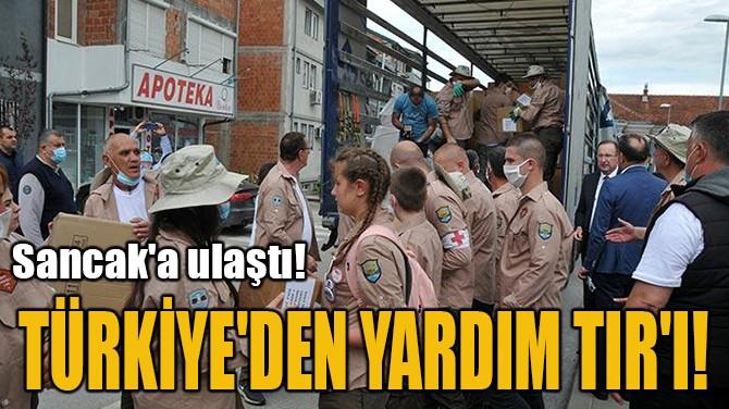 TÜRKİYE'DEN 'YARDIM TIR'I!