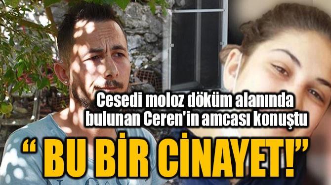 """""""BU BİR CİNAYET!"""""""