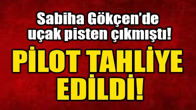PİLOT TAHLİYE EDİLDİ!