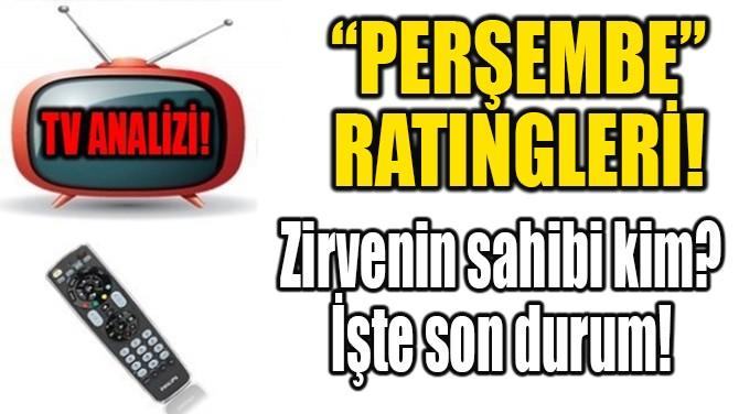"""""""PERŞEMBE"""" RATINGLERİ!"""