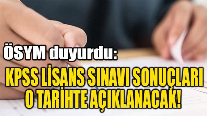 KPSS LİSANS SINAVI SONUÇLARI  O TARİHTE AÇIKLANACAK!