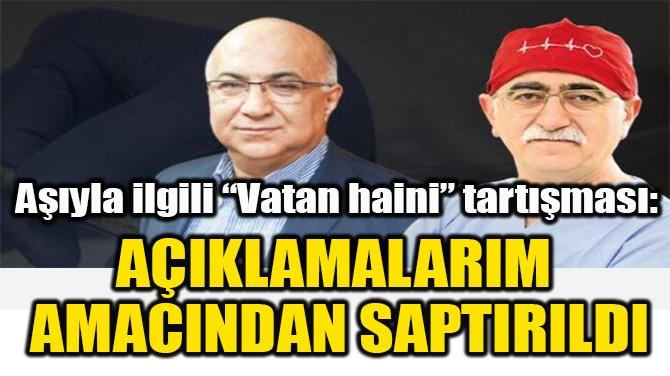 """AŞIYLA İLGİLİ """"VATAN HAİNİ"""" TARTIŞMASI:"""