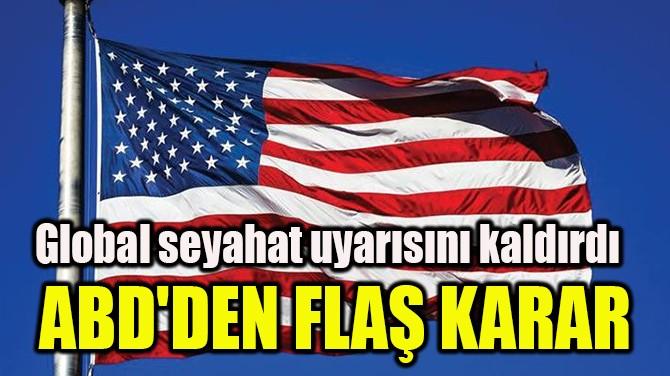 ABD'DEN FLAŞ KARAR