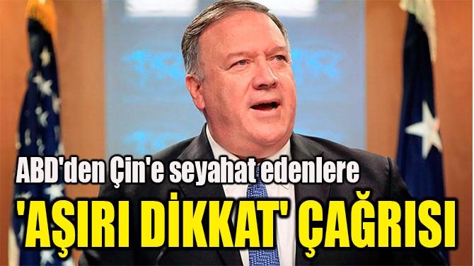 'AŞIRI DİKKAT' ÇAĞRISI