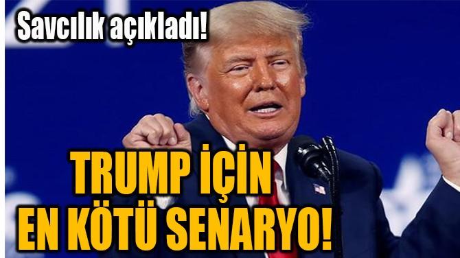 TRUMP İÇİN  EN KÖTÜ SENARYO!