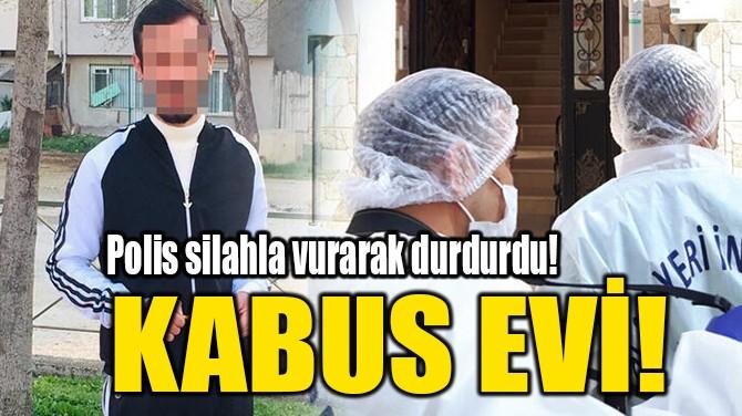 KABUS EVİ!