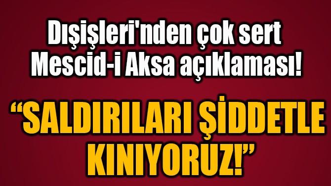 """""""SALDIRILARI ŞİDDETLE  KINIYORUZ!"""""""