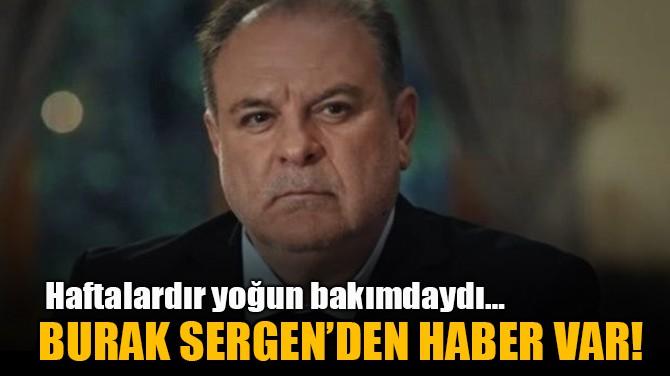 BURAK SERGEN'DEN HABER VAR!