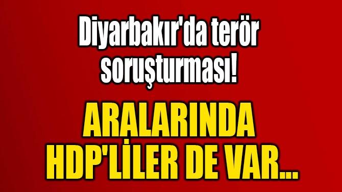 ARALARINDA  HDP'LİLER DE VAR...