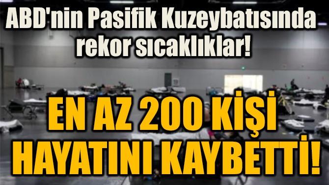EN AZ 200 KİŞİ  HAYATINI KAYBETTİ!