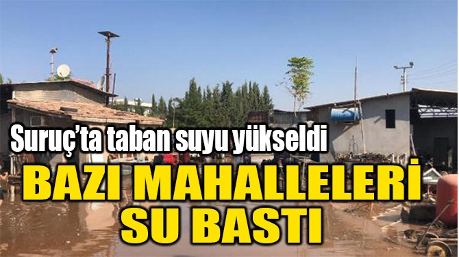 BAZI MAHALLELERİ  SU BASTI