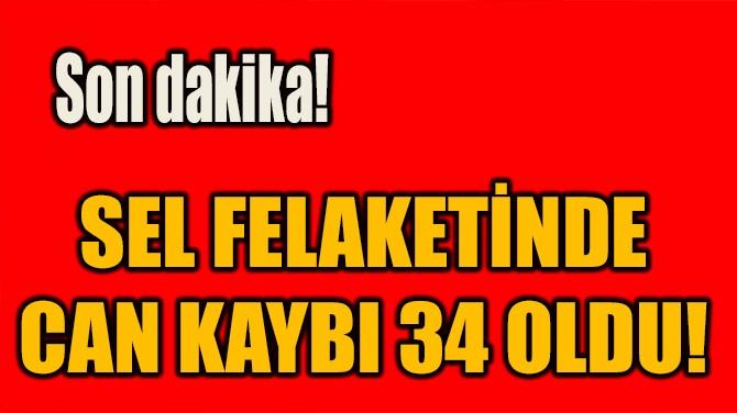 BATI KARADENİZ'DE SEL: CAN KAYBI 34 OLDU!