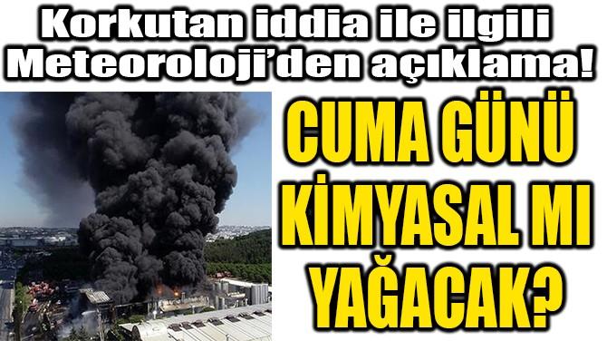 METEOROLOJİ'DEN TUZLA'DAKİ YANGIN HAKKINDA AÇIKLAMA!