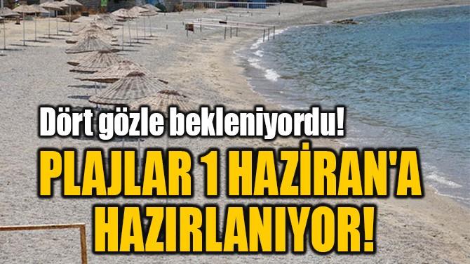 PLAJLAR 1 HAZİRAN'A  HAZIRLANIYOR