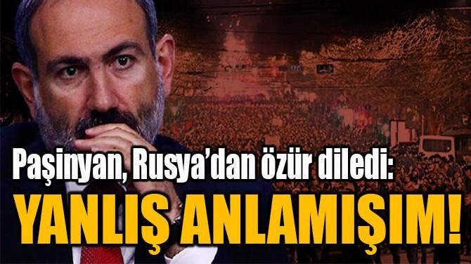 """""""YANLIŞ ANLAMIŞIM!"""""""