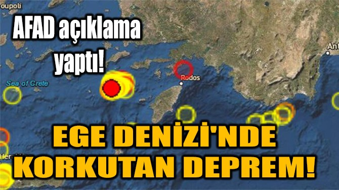 EGE DENİZİ'NDE KORKUTAN DEPREM!