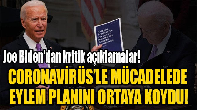 CORONAVİRÜS'LE MÜCADELEDE  EYLEM PLANINI ORTAYA KOYDU!