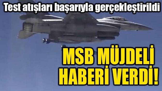 MSB MÜJDELİ HABERİ VERDİ!