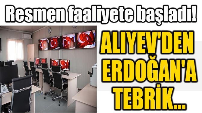 ALIYEV'DEN  ERDOĞAN'A  TEBRİK...