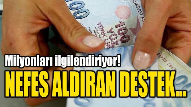 NEFES ALDIRAN DESTEK...