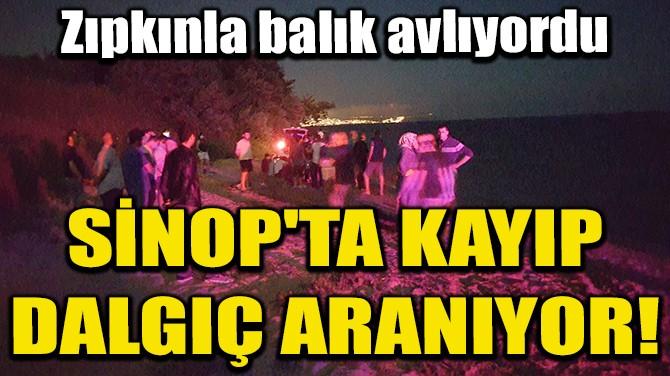 SİNOP'TA KAYIP DALGIÇ ARANIYOR!