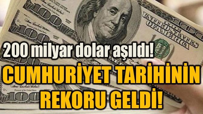 CUMHURİYET TARİHİNİN REKORU GELDİ!