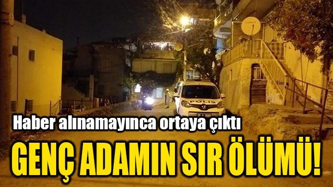 GENÇ ADAMIN SIR ÖLÜMÜ!