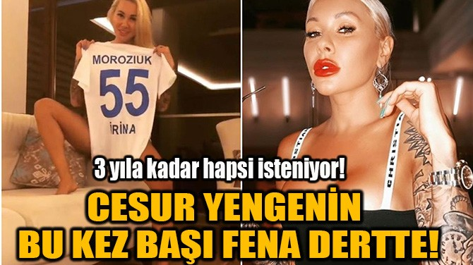 IRİNA MOROZİUK'A HAPİS ŞOKU!