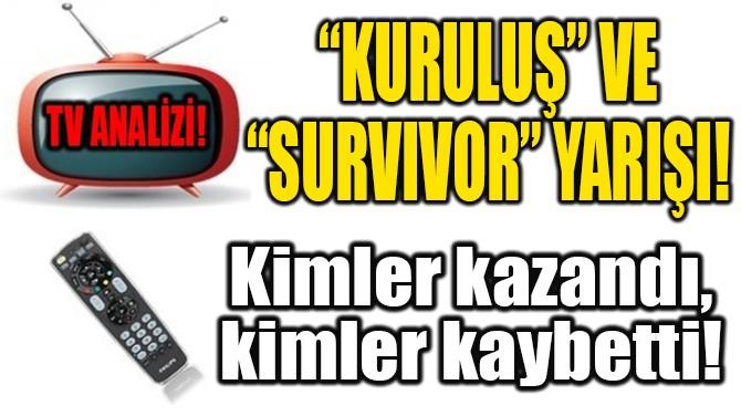 """""""KURULUŞ"""" VE """"SURVIVOR"""" YARIŞI!"""