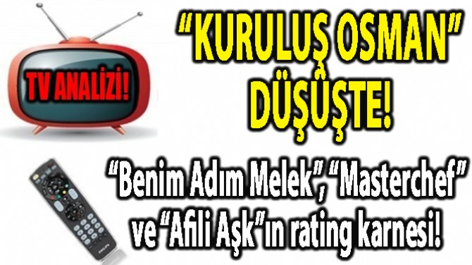 """RATINGLER BELLİ OLDU!  """"KURULUŞ OSMAN"""" DÜŞÜŞTE!"""