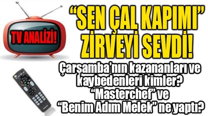 """""""SEN ÇAL KAPIMI"""" ZİRVEYİ SEVDİ!"""