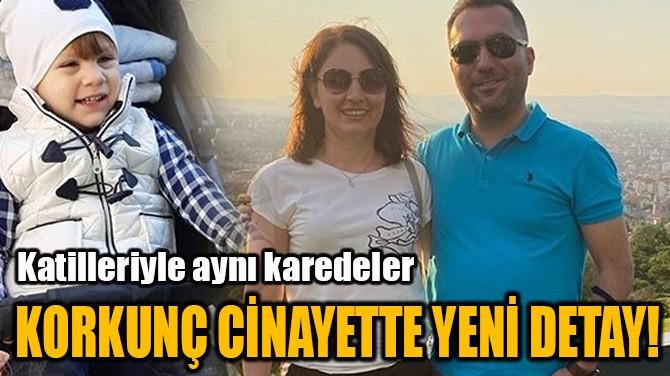 KORKUNÇ CİNAYETTE YENİ DETAY!