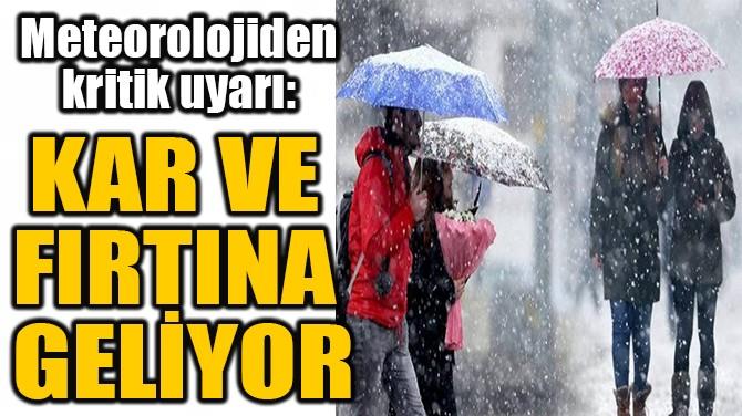 KAR VE  FIRTINA  GELİYOR