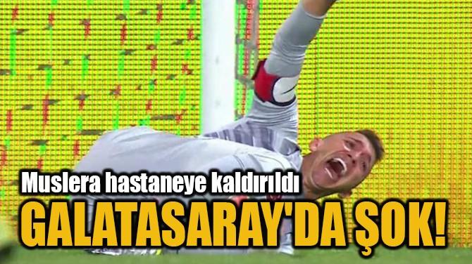 GALATASARAY'DA ŞOK!