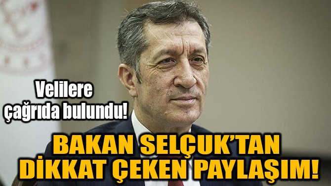 BAKAN SELÇUK'TAN  DİKKAT ÇEKEN PAYLAŞIM!