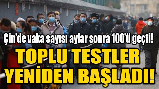 TOPLU TESTLER  YENİDEN BAŞLADI!