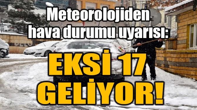 EKSİ 17  GELİYOR!