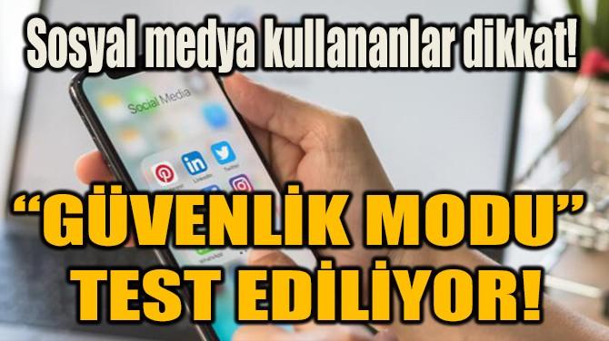"""""""GÜVENLİK MODU""""  TEST EDİLİYOR!"""