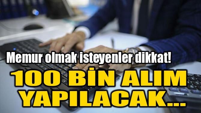 100 BİN ALIM  YAPILACAK...