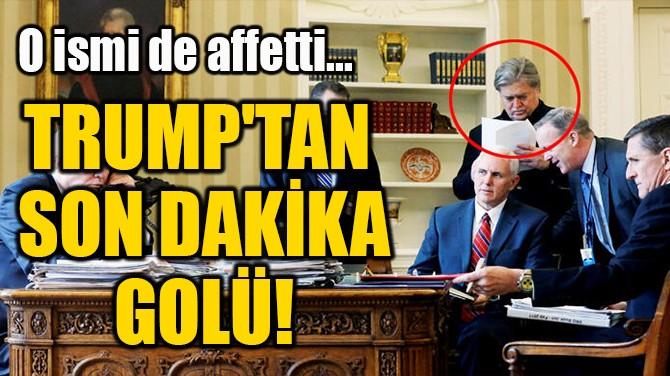 TRUMP'TAN  SON DAKİKA  GOLÜ!