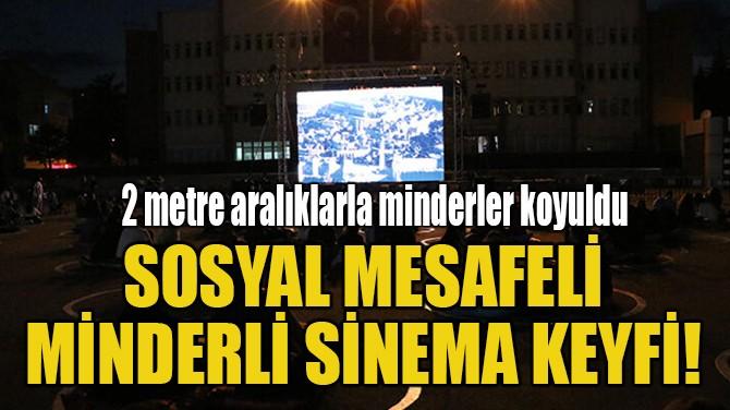 SOSYAL MESAFELİ MİNDERLİ SİNEMA KEYFİ!