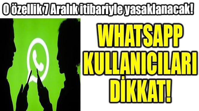 WHATSAPP KULLANICILARI DİKKAT!
