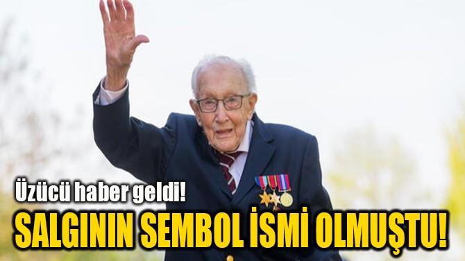 SALGININ SEMBOL İSMİ OLMUŞTU!