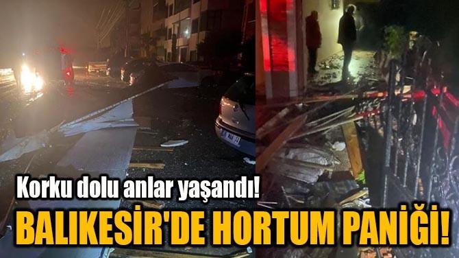 BAlikeSİR'DE HORTUM PANİĞİ!