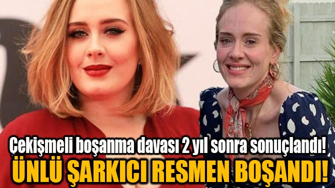 ADELE RESMEN BOŞANDI!